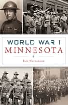 World War I Minnesota ebook by Iric Nathanson