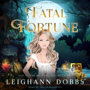 Fatal Fortune audiobook by Leighann Dobbs