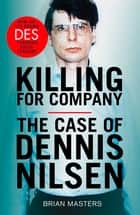 Killing For Company - The No. 1 bestseller behind the ITV drama 'Des' ebook by Brian Masters