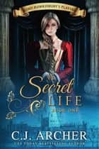 A Secret Life ebook by C.J. Archer