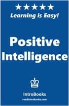 Positive Intelligence ebook by IntroBooks