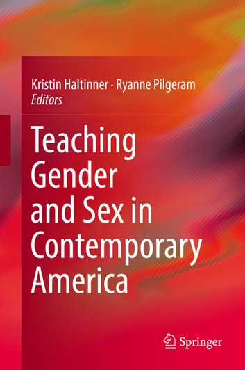 Teaching Gender and Sex in Contemporary America ebook by