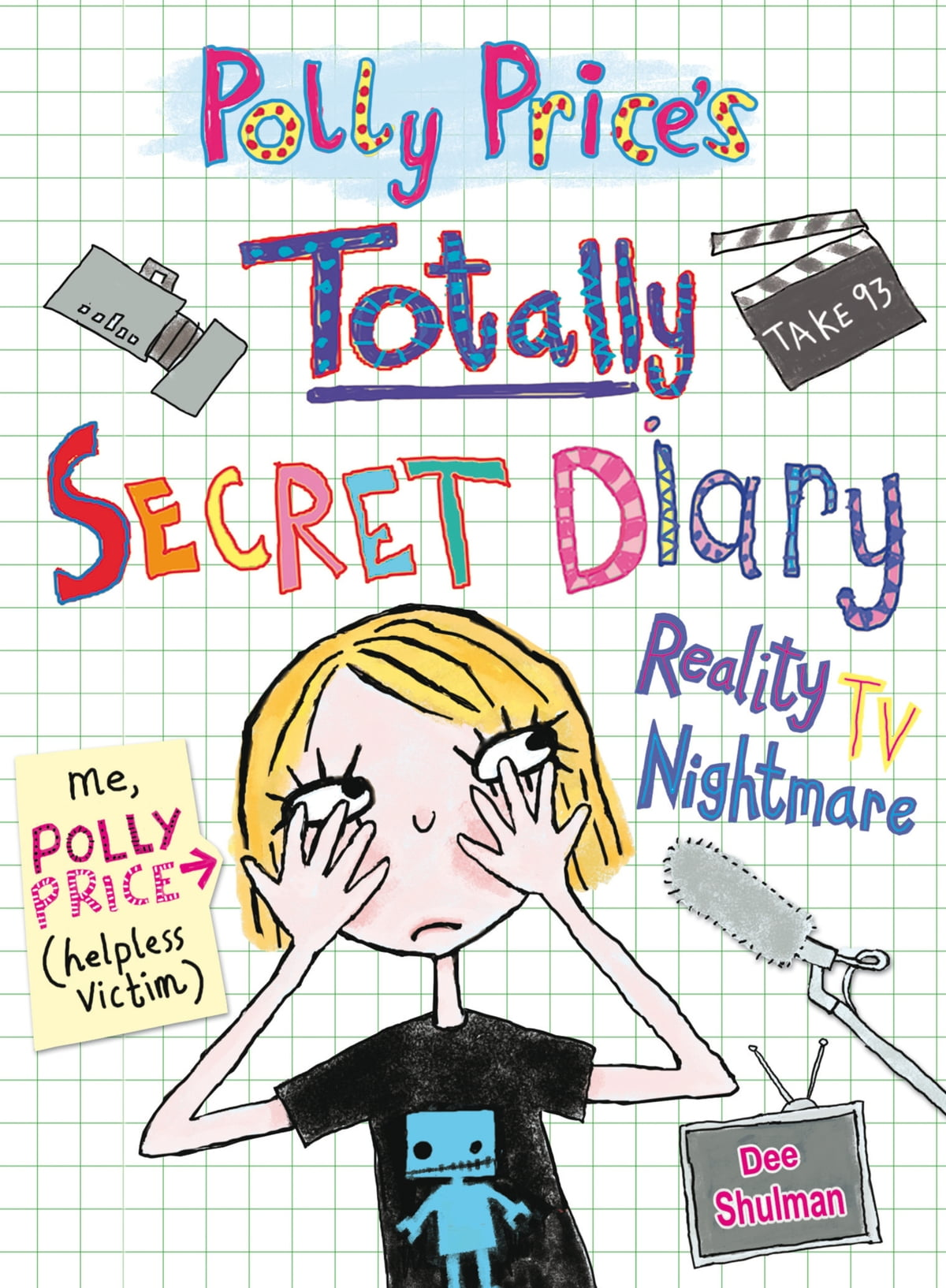 Polly Price's Totally Secret Diary: Reality TV Nightmare eBook by Dee  Shulman - 9781446480434 | Rakuten Kobo