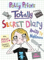 Polly Price's Totally Secret Diary: Reality TV Nightmare ebook by Dee Shulman
