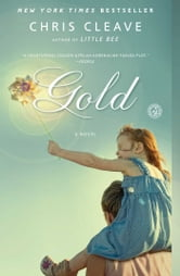 Gold - A Novel ebook by Chris Cleave