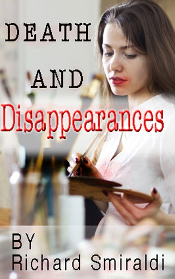 Death And Disappearances ebook by Richard Smiraldi