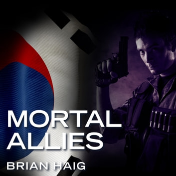 Mortal Allies audiobook by Brian Haig