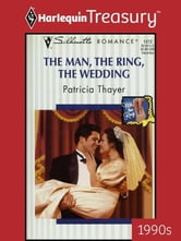 The Man, The Ring, The Wedding ebook by Patricia Thayer