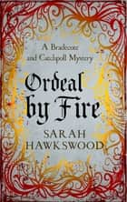 Ordeal by Fire - The unputdownable mediaeval mystery series ebook by Sarah Hawkswood