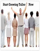 Start Growing Taller Now ebook by V.T.