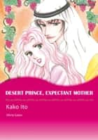 DESERT PRINCE, EXPECTANT MOTHER (Harlequin Comics) ebook by Olivia Gates,Kako Ito