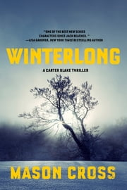 Winterlong: A Carter Blake Thriller (Carter Blake) ebook by Mason Cross