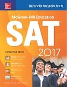 McGraw-Hill Education SAT 2017 Edition ebook by Christopher Black,Mark Anestis