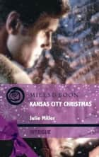 Kansas City Christmas (Mills & Boon Intrigue) (The Precinct: Brotherhood of the Badge, Book 4) ebook by Julie Miller