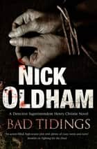 Bad Tidings ebook by Nick Oldham