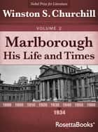 Marlborough: His Life and Times, 1934 ebook by Winston S. Churchill