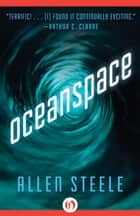 Oceanspace ebook by Allen Steele