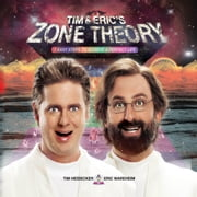 Tim and Eric's Zone Theory - 7 Easy Steps to Achieve a Perfect Life audiobook by Tim Heidecker, Eric Wareheim