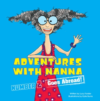 Adventures With Nanna -- Goes Abroad ebook by Lucy Forster