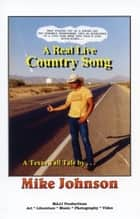 A Real Live Country Song ebook by Mike Johnson
