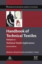 Handbook of Technical Textiles - Technical Textile Applications ebook by A. Richard Horrocks, Subhash C. Anand