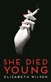 She Died Young ebook by Elizabeth Wilson