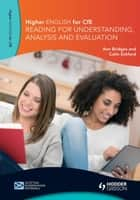 Higher English for CfE: Reading for Understanding, Analysis and Evaluation ebook by Ann Bridges,Colin Eckford
