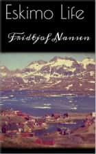 Eskimo Life ebook by Fridtjof Nansen