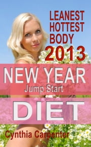New Year Diet: 3 Day Jumpstart ebook by Cynthia Carpenter