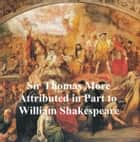 Sir Thomas More, Shakespeare Apocrypha ebook by William Shakespeare