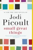 Small Great Things - A Novel ekitaplar by Jodi Picoult