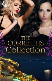 The Correttis (Mills & Boon e-Book Collections) (Sicily's Corretti Dynasty, Book 18) ebook by Carol Marinelli,Sarah Morgan,Abby Green,Kate Hewitt,Sharon Kendrick,Lynn Raye Harris,Caitlin Crews,Maisey Yates