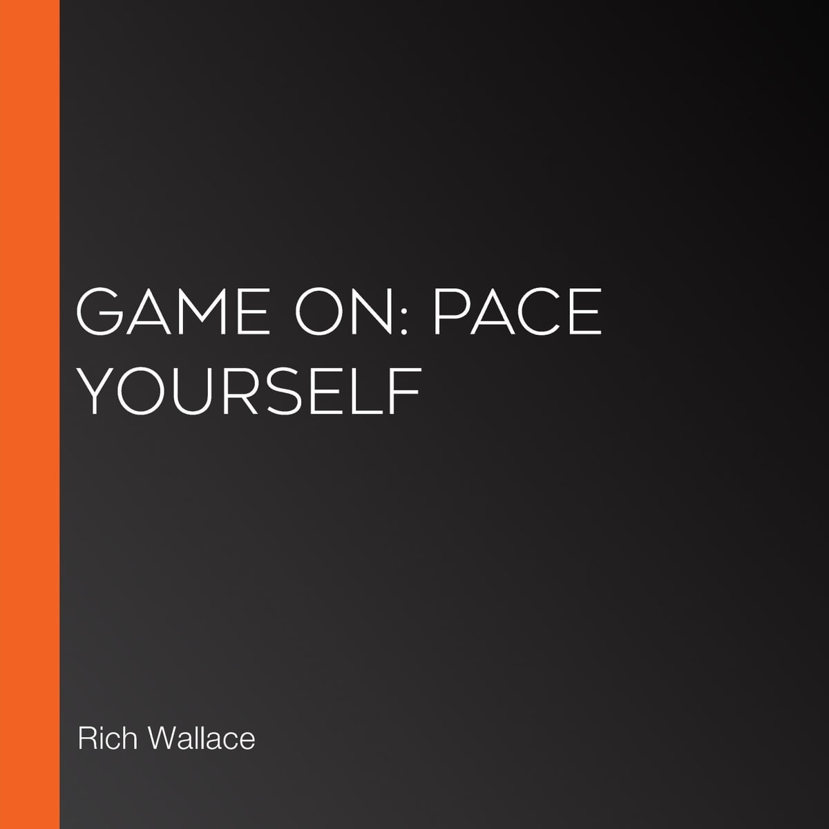 Game On Pace Yourself Audiobook By Rich Wallace 9781792211737 Rakuten Kobo United States