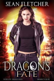 Dragon's Fate (Heir of Dragons Book 4) ebook by Sean Fletcher