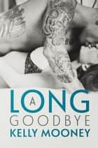 A Long Goodbye (Southern Comfort-Book 1) ebook by Kelly Mooney