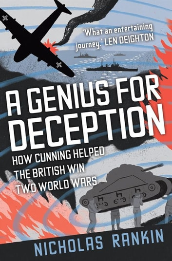 A Genius For Deception : How Cunning Helped The British Win Two World Wars ebook by Nicholas Rankin