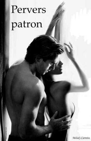 Pervers patron ebook by Mélody Carreira