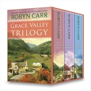 Grace Valley Trilogy - Deep in the Valley\Just Over the Mountain\Down by the River ebook by Robyn Carr