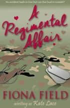 A Regimental Affair ebook by Kate Lace