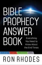 Bible Prophecy Answer Book ebook by Ron Rhodes