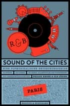 Sound of the Cities - Paris - Eine Popmusikalische Entdeckungsreise ebook by Philipp Krohn, Ole Löding