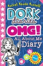 Dork Diaries OMG: All About Me Diary! ebook by Rachel Renee Russell