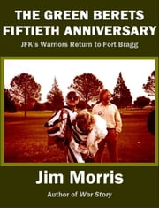 The Green Berets Fiftieth Anniversary ebook by Jim Morris