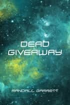Dead Giveaway ebook by Randall Garrett