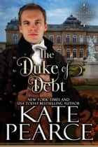 The Duke of Debt - Millcastle, #3 ebook by Kate Pearce