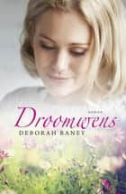 Droomwens ebook by Deborah Raney, Esther Visser-den Hertog