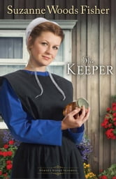 Keeper, The: A Novel - A Novel ebook by Suzanne Woods Fisher