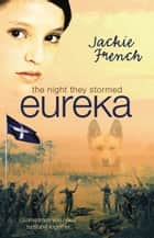 The Night They Stormed Eureka ebook by French Jackie