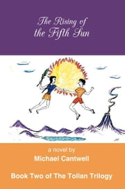 The Rising of the Fifth Sun ebook by Michael Cantwell