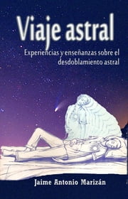 Viaje astral ebook by Jaime Antonio Marizán